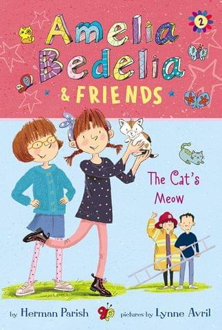 Amelia Bedelia And Friends #2: Amelia Bedelia And Friends The CatS Meow