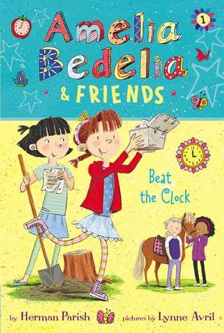 Amelia Bedelia And Friends #1: Amelia Bedelia And Friends Beat The Clock