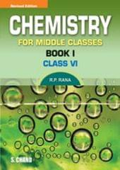 Chemistry For Middle Classes (BookI) (Class Vi)