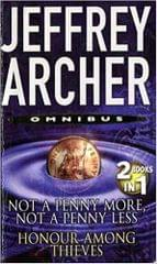 JEFFREY ARCHER Not A PENNY MORE, NOT A PEENY LESS AND HONOUR AMONG THIEVES