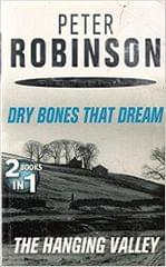 PETER ROBINSON DRY BONES THAT DREAM And THE HANGING VALLEY
