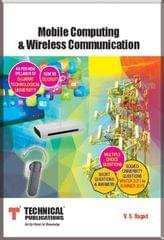 Mobile Computing & Wireless Communication for GTU ( Sem-VII CE / CSE / IT Course 2013 )  (English, Paperback, V. S. Bagad)