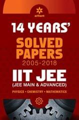 14 Years' Solved Papers (2005-2018) IIT JEE (JEE MAIN & ADVANCED) Physics - Chemistry- Mathematics