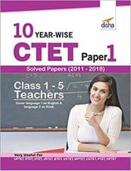 10 YEAR-WISE CTET Paper 1 Solved Papers (2011 - 2018)