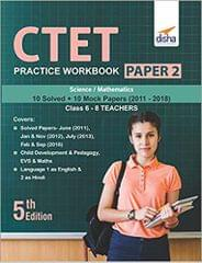 CTET Practice Workbook Paper 2 � Science & Mathematics (10 Solved + 10 Mock papers) Class 6 - 8 Teachers
