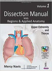 Dissection Manual with Regions & Applied Anatomy: Upper Extremity and Thorax - Vol. 1