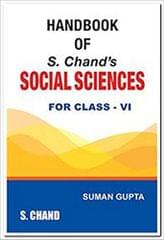 HANDBOOK OF S. CHAND'S SOCIAL SCIENCES FOR CLASS- 6