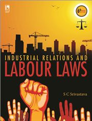 INDUSTRIAL RELATIONS AND LABOUR LAWS  6