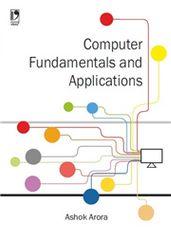 COMPUTER FUNDAMENTALS AND APPLICATIONS