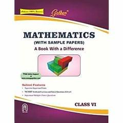 Golden Mathematics: (with Sample Papers) A Book with a Difference Class  VI (For 2019 Final Exams): with Sample Papers Book Based a Difference Class  6