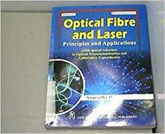 Optical Fibre and Laser: Principles and Applications
