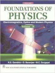 Foundations of Physics: Electromagnetics, Optics and Modern Physics (VolII)