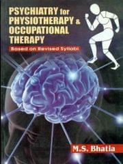 Psychiatry for Physiotherapy & Occupational Therapy: Based on Revised Syllabi 1st Edition