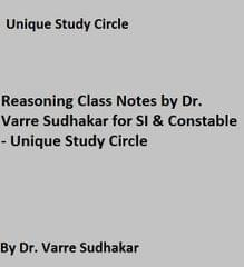 Reasoning Class Notes by Dr. Varre Sudhakar for SI & Constable - Unique Study Circle