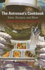 The Astronaut*s Cookbook-tales, Recipes, And More Spi Edition
