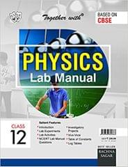Together with CBSE Lab Manual Physics for Class 12 for 2019 Exam