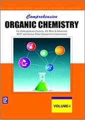 COMPREHENSIVE ORGANIC CHEMISTRY VOL-I (FOR UNDERGRADUATE COURSES, JEE MAIN & ADVANCED, NEET AND VARIOUS OTHER COMPETITIVE EXAMINATIONS)
