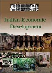 INDIAN ECONOMIC DEVELOPMENT TEXTBOOK FOR (CLASS - 11)