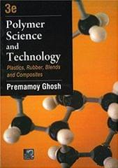 olymer Science and Technology: Plastics, Rubber, Blends and Composites