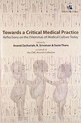 Towards a Critical Medical Practice: Reflections on the Dilemmas of Medical Culture Today