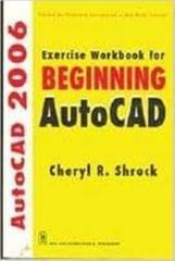 Exercise Workbook for Beginning AutoCAD