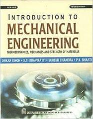 Introduction to Mechanical Eng. : Thermodynamics, Mechanics & Strength of Material