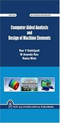 Computer Aided Analysis and Design of Machine Elements