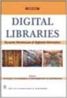 Digital Libraries : Dynamic Storehouse of Digitized Information