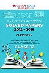Oswaal CBSE Solved Papers Class 12 Chemistry Chapterwise and Topicwise (For March 2019 Exam)