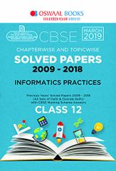 Oswaal CBSE Solved Papers Class 12 Informatics Practices Chapterwise and Topicwise (For March 2019 Exam)