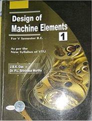 Design Of Machine Elements: For V Semester B.E. Me/Ip/Au/Im/Ma As Per The New Syllabus Of Vtu- 1